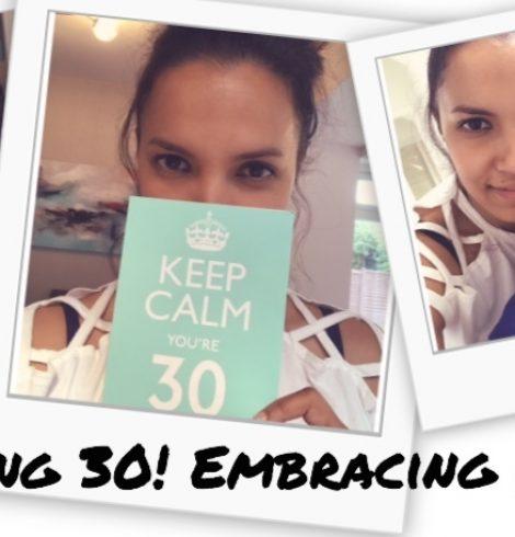 Keep Calm I'm Turning 30 and I am Embracing My Age